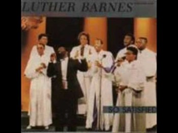 Luther Barnes & RBGC-I'm Not The Same