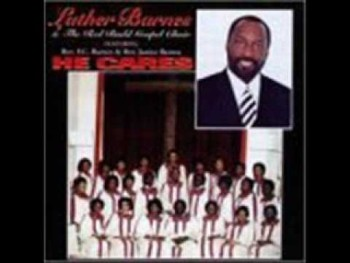 Luther Barnes & RBGC-He'll Never Leave
