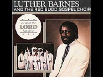 Luther Barnes & RBGC- One More Time