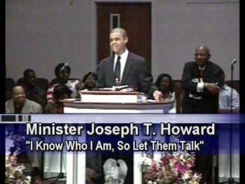 "Minister Joseph T. Howard ""I Know Who I Am, So Let Them Talk""( Haters & NaySayers)"