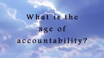 What is the age of accountability?