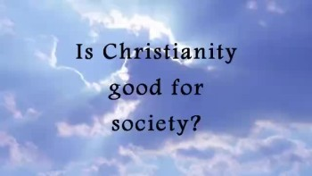 Is Christianity good for society?