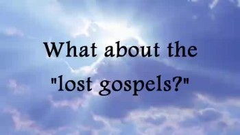 What about the 'lost' gospels?