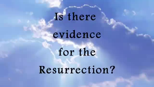 Is there evidence for the resurrection?