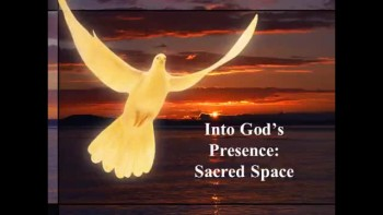 Into God's Presence: Sacred Space