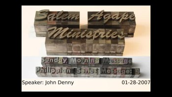 Philippians Series 2007 Message: 4 John Denny