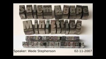 Philippians Series 2007 Message: 6 Wade Stephenson