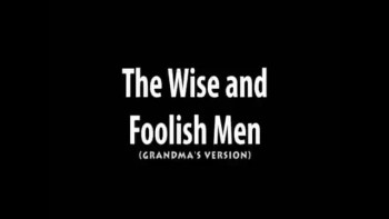 The Wise and Foolish Men