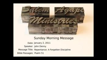 01-02-2011 John Denny, Repentance - A Forgotten Discipline, Psalm 51