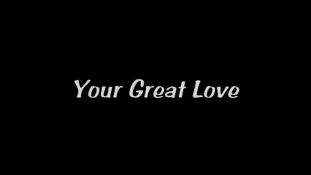 Your Great Love by Eddie Gilbert (lyrics)