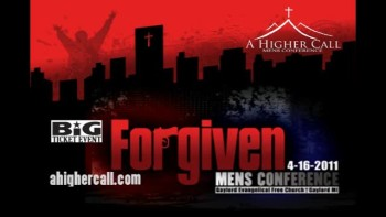 A Higher Call 2011 - Forgiven