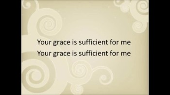 My Grace is Sufficient For You (Music with Lyrics)
