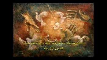 """Omnipresent: Psalm 139 - """"O LORD, You have searched me and known me."""""""