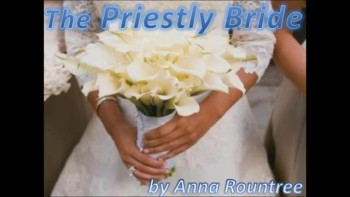 The Priestly Bride (1/2) by Anna Rountree