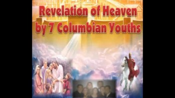 Revelation of Heaven by 7 Colombian Youths