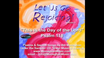 This Is The Day Of The Lord - Psalm 118