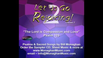The Lord Is Compassion And Love - Psalm 103