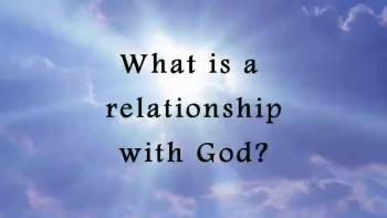 What is a relationship with God?