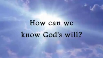 How can we know God's will?