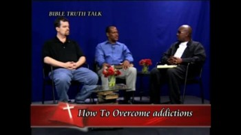 How to overcome addictions (PT. 2 OF 2)