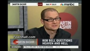 "MSNBC Host Makes Rob Bell Squirm: ""You're Amending The Gospel So That It's Palatable!"""