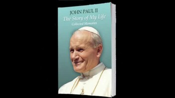 John Paul II—The Story of My Life: Collected Memories