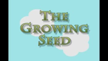 The Growing Seed (claymation)