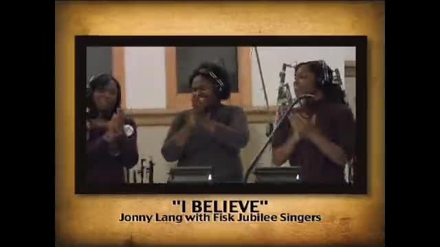 Jonny Lang with Fisk Jubilee Singers - I Believe EPK