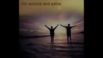 We worship and adore-Chuck Cordero 2011