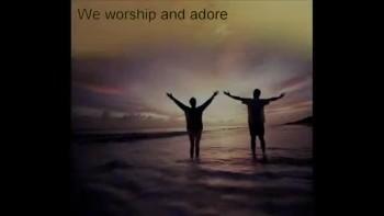 We worship and adore-Chuck Cordero 2011