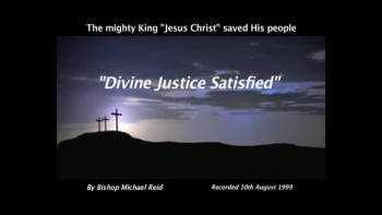 Divine Justice Satisfied - Part Two