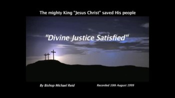 Divine Justice Satisfied - Part Three