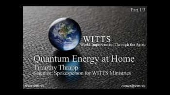 Quantum Energy - 1 of 3 - Audio Interview w/ Timothy Thrapp