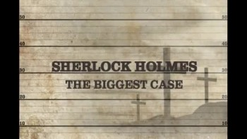 Sherlock Holmes - The Biggest Case