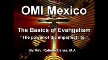 Rev. Raf's Evangelism Series:The power of the imperfect life.