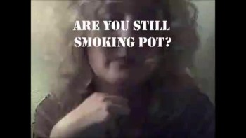 Are you still smoking pot?