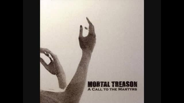 Mortal Treason- A Call to the Martyrs
