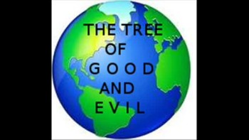 THE TREE OF GOOD AND EVIL.