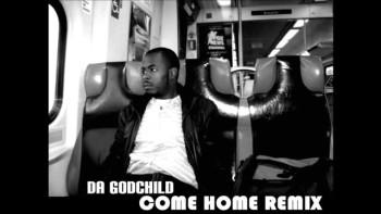 Da GodChild - Come Home Remix