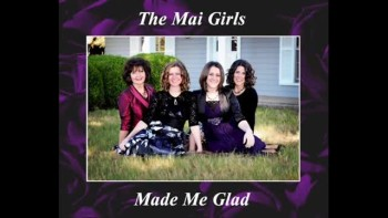 Made Me Glad - The Mai Girls