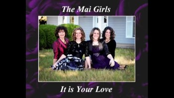 It Is Your Love - The Mai Girls