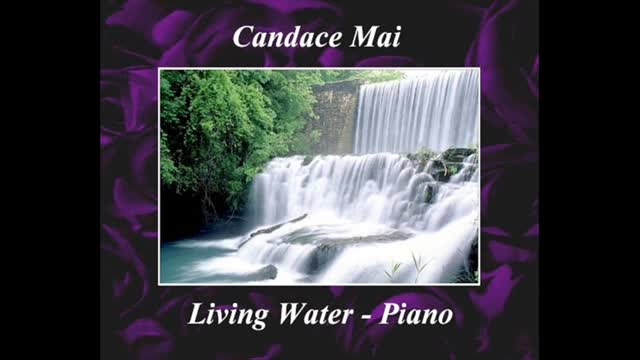 Living Water - Candace Mai on the Piano