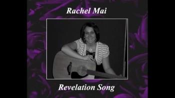 Revelation Song - Rachel Mai