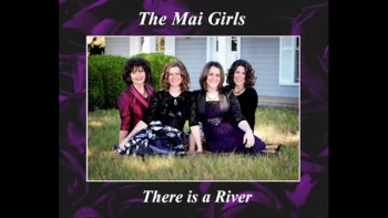 There is a River - The Mai Girls