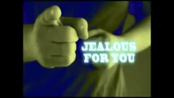 Jealous for you