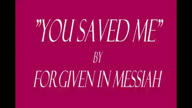 You Saved Me!