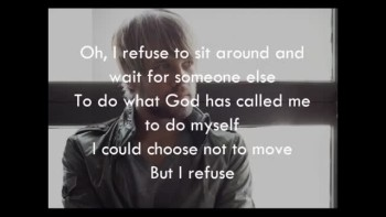 Josh Wilson - I Refuse (Slideshow With Lyrics)