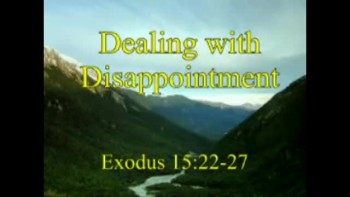 Dealing with Disappointment - July 17, 2011
