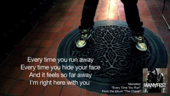 Manafest - Every Time You Run (Radio Version) (Slideshow with Lyrics)