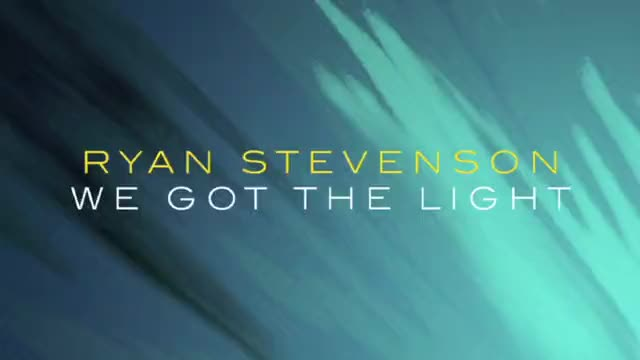 Ryan Stevenson - We Got the Light (Slideshow with Lyrics)